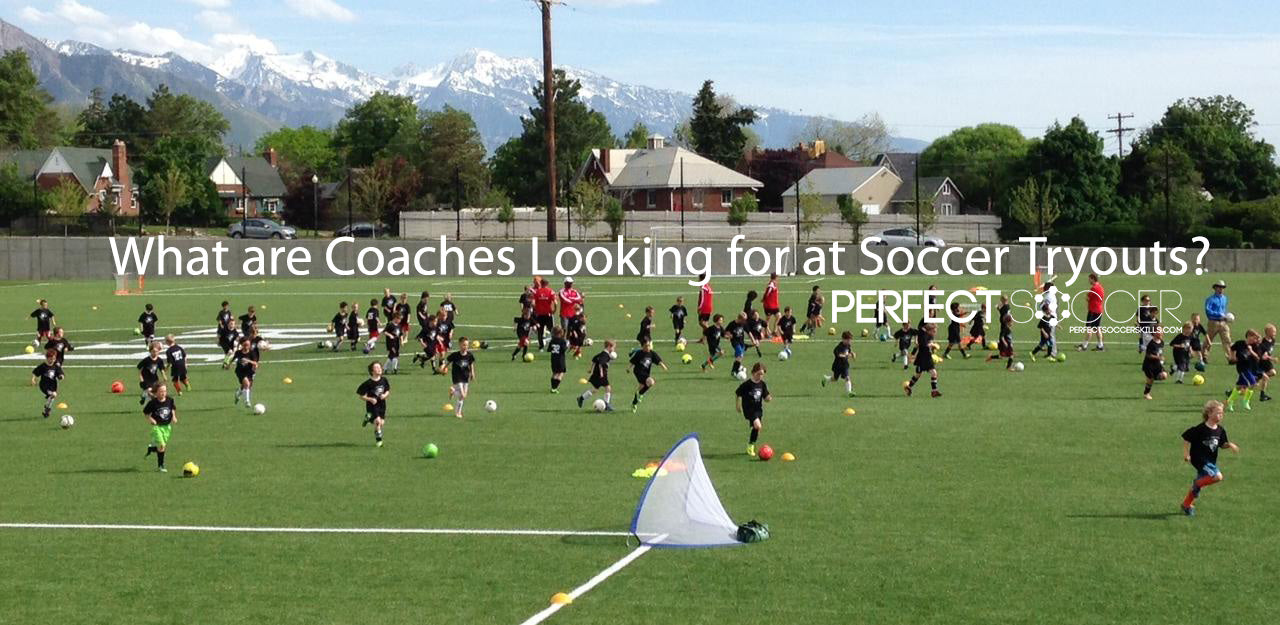 Coaches Looking for at Soccer Tryouts
