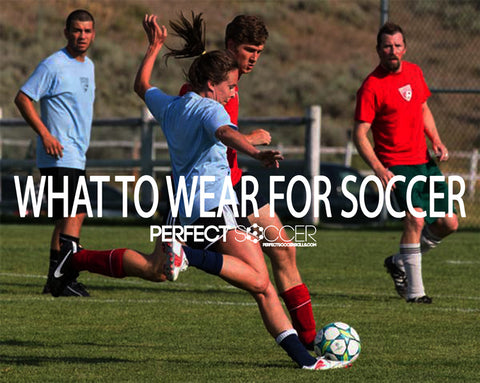 What to Wear for Soccer