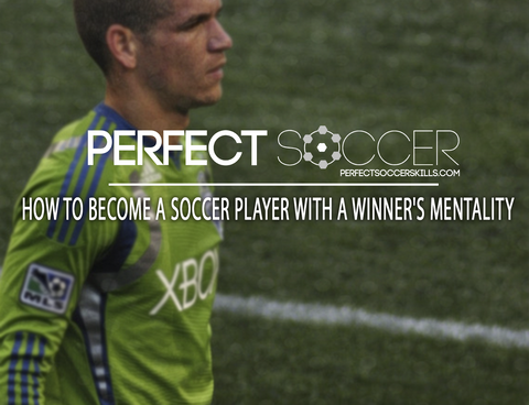 How to Become a Soccer Player with a Winner's Mentality