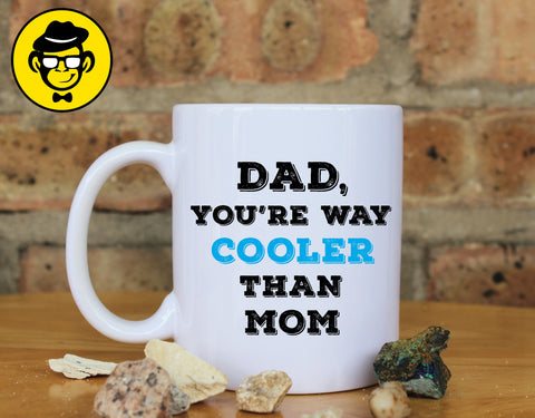 Dad You're Way Cooler Than Mom Mug