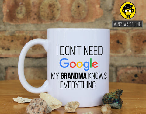I Don't Need Google My GRANDMA Knows Everything  Ceramic Coffee Mug