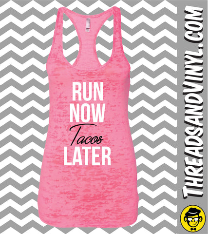 Run Now TACOS Later Womens Burnout tank top