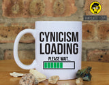 Cynicism Loading  Ceramic Coffee Mug