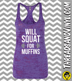 Will Squat For MUFFINS. Womens Burnout tank Top