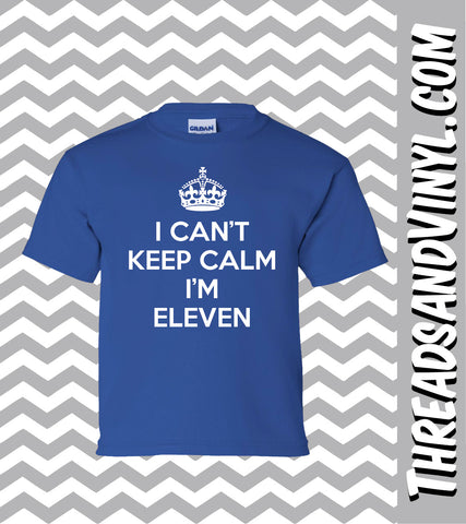 I Can't Keep Calm I'm ELEVEN  Great Birthday T-Shirt for children 11th Birthday