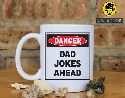 Danger DAD Jokes Ahead Ceramic Coffee Mug