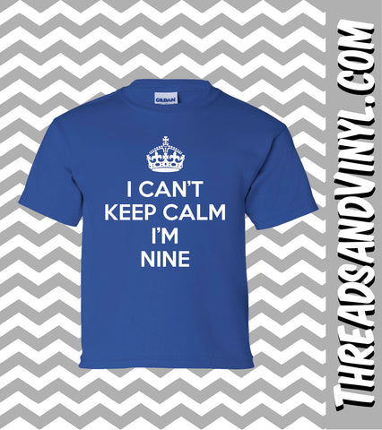 I Can't Keep Calm I'm NINE   Great Birthday T-Shirt for children 9th Birthday
