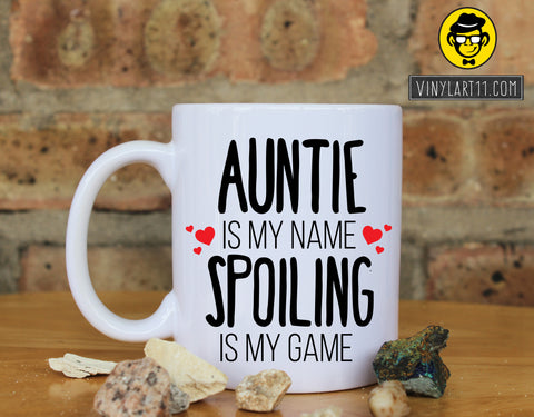 Auntie is My Name Spoiling is My Game, Funny Coffee Mug