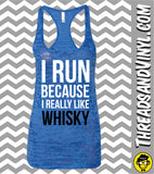 I Run Because I Really Like ... Women's Burnout tank top