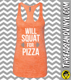 Will Squat For PIZZA. Womens Burnout tank Top