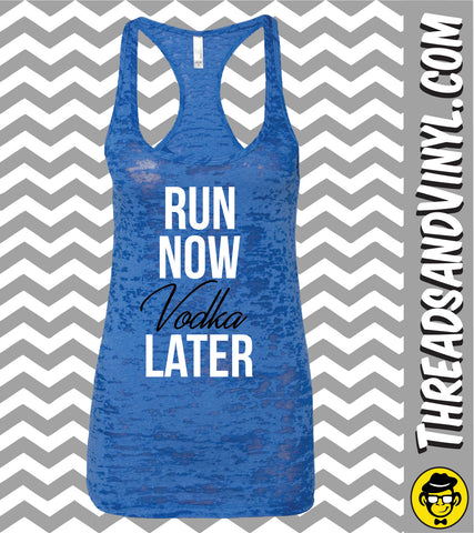 Run Now ... Later. Womens fitness Tank Top. Womens Burnout tank top.