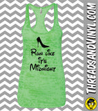 Run Now IT'S MIDNIGHT Later. Womens Burnout tank top