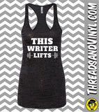 This  WRITER Lifts  Womens Burnout Tank