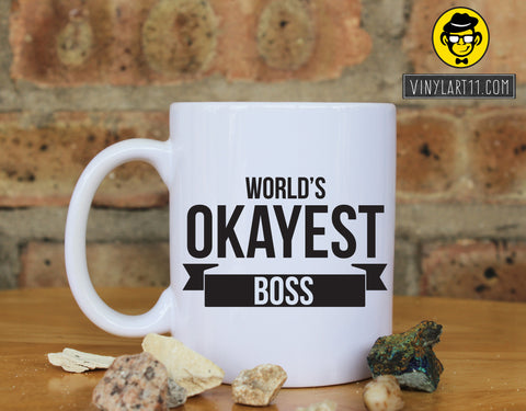 World's Okayest Boss Ceramic  Coffee Mug