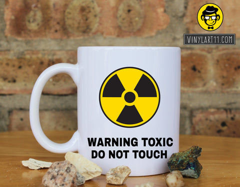 Warning Toxic Do Not Touch Ceramic Coffee Mug
