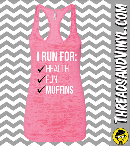 I Run For.Fun. Health.Muffins. Womens fitness Tank Top. Womens Burnout tank.