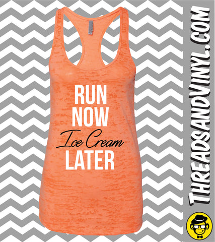 Run Now ICE CREAM Later Womens Burnout tank top