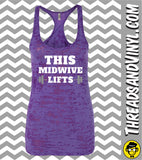 This MIDWIVE Lifts Womens Burnout Tank