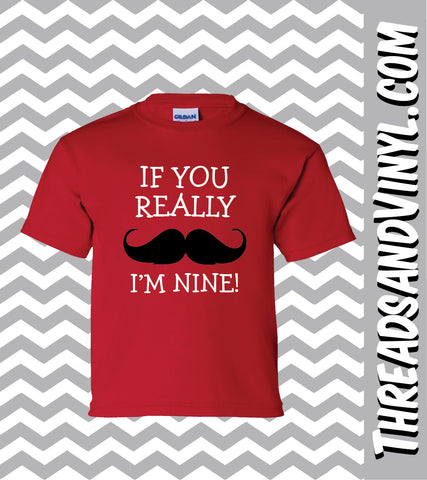 If You Really Mustache I'm NINE Great 9th Birthday T- Shirt