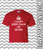 I Can't Keep Calm I'm SEVEN  Great Birthday T-Shirt for children 7th Birthday