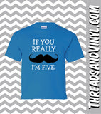 If You Really Mustache I'm FIVE Great 5th Birthday T-Shirt