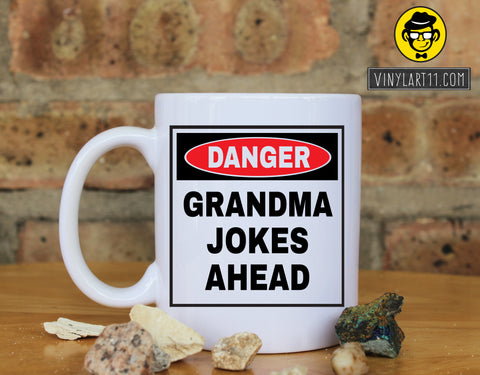 Danger GRANDMA Jokes Ahead  Ceramic Coffee Mug