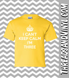 I Can't Keep Calm I'm THREE Great Birthday T-Shirt for children 3rd  Birthday