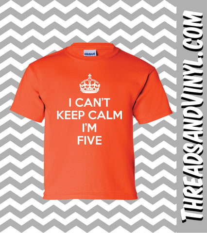 I Can't Keep Calm I'm FIVE  Great Birthday T-Shirt for children 5th Birthday
