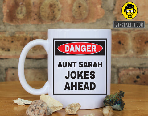 Danger AUNT Jokes Ahead  Ceramic Coffee Mug