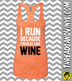 I Run Because I Really Like ...  Burnout Tank Top