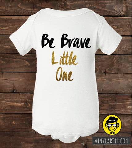 Be Brave Little One baby Onesie