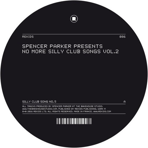 "Spencer Parker - No More Silly Club Songs Vol. 2 (12"" Vinyl)"