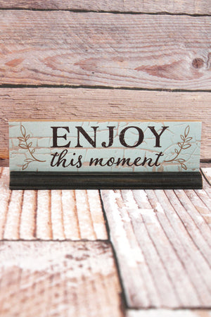 2.5 x 7.25 'Enjoy This Moment' Wood Tabletop Sign
