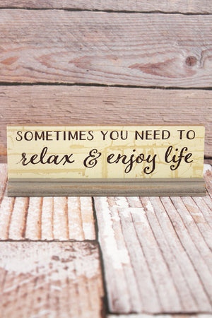 2.5 x 7.25 'Relax & Enjoy Life' Wood Tabletop Sign