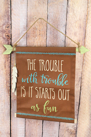 11.5 x 10 'Trouble With Trouble' Arrow Canvas Wall Hanging