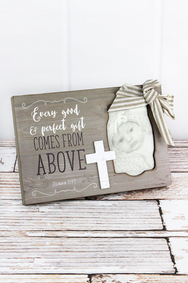 7.5 x 11 'Every Good & Perfect Gift' Wood with Bow 4x6 Photo Frame