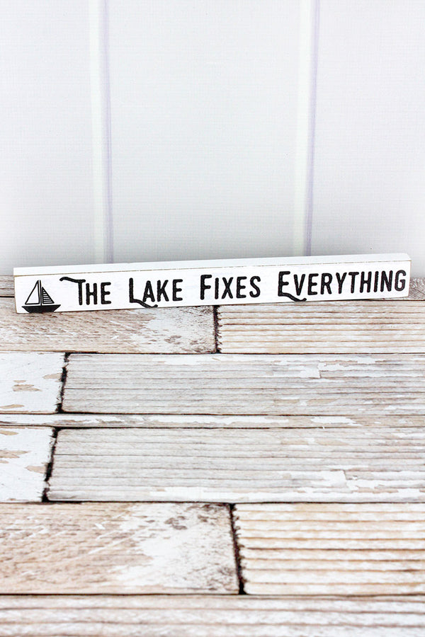 1.5 x 14.5 'The Lake Fixes Everything' Wood Block Sign