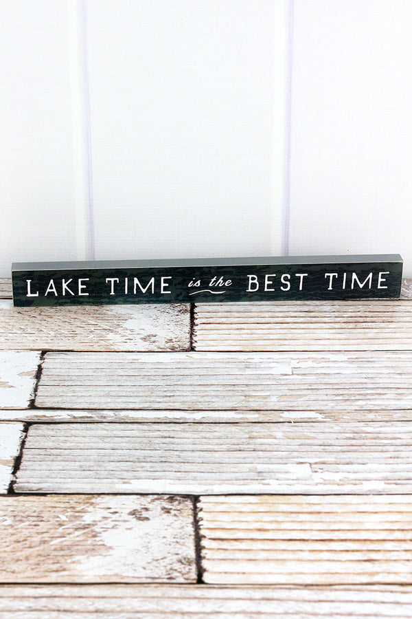 1.5 x 14.5 'Lake Time Is The Best Time' Wood Block Sign