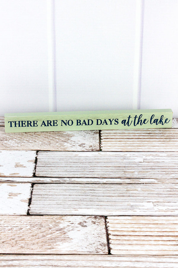 1.5 x 14.5 'No Bad Days At The Lake' Wood Block Sign