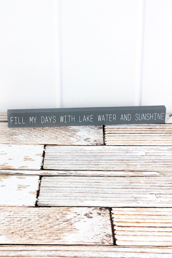 1.5 x 14.5 'Lake Water And Sunshine' Wood Block Sign