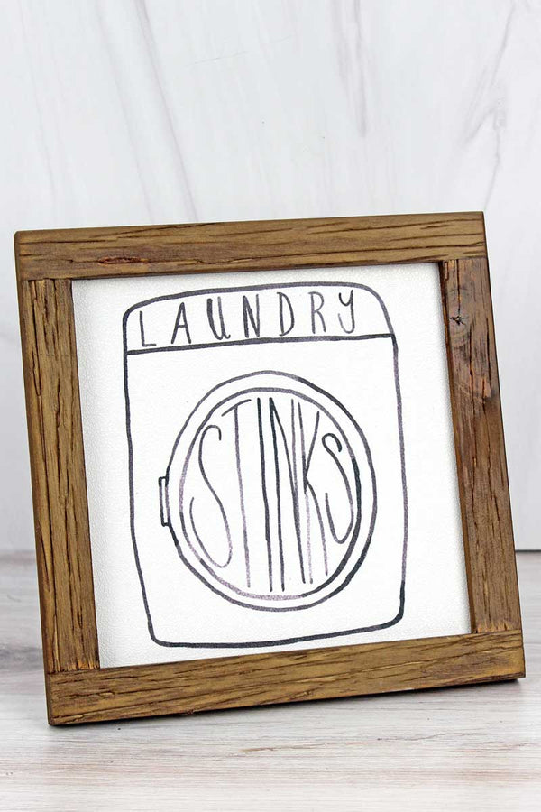 8 x 8 'Laundry Stinks' Wood Framed Sign