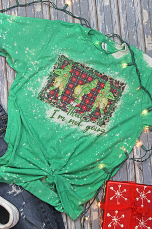 Bleached That's It I'm Not Going Grinch Unisex Blend Tee