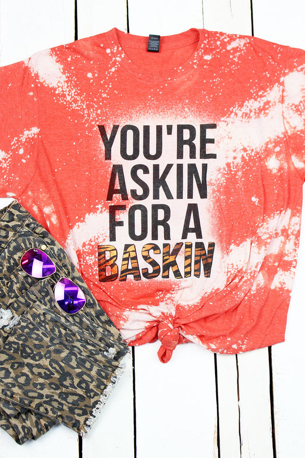 Bleached You're Askin For A Baskin Unisex Blend Tee