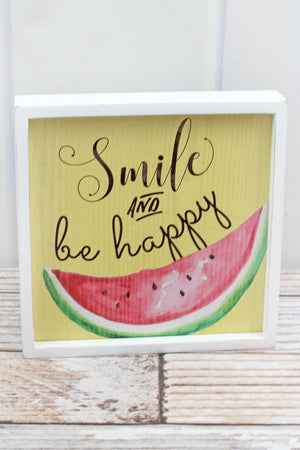 8 x 8 'Smile And Be Happy' Watermelon Wood Framed Sign
