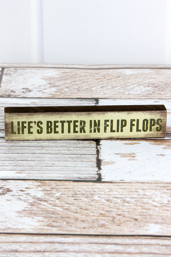 1.25 x 7 'Life's Better In Flip Flops' Wood Block Sign