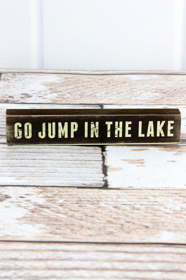 1.25 x 7 'Go Jump In The Lake' Wood Block Sign