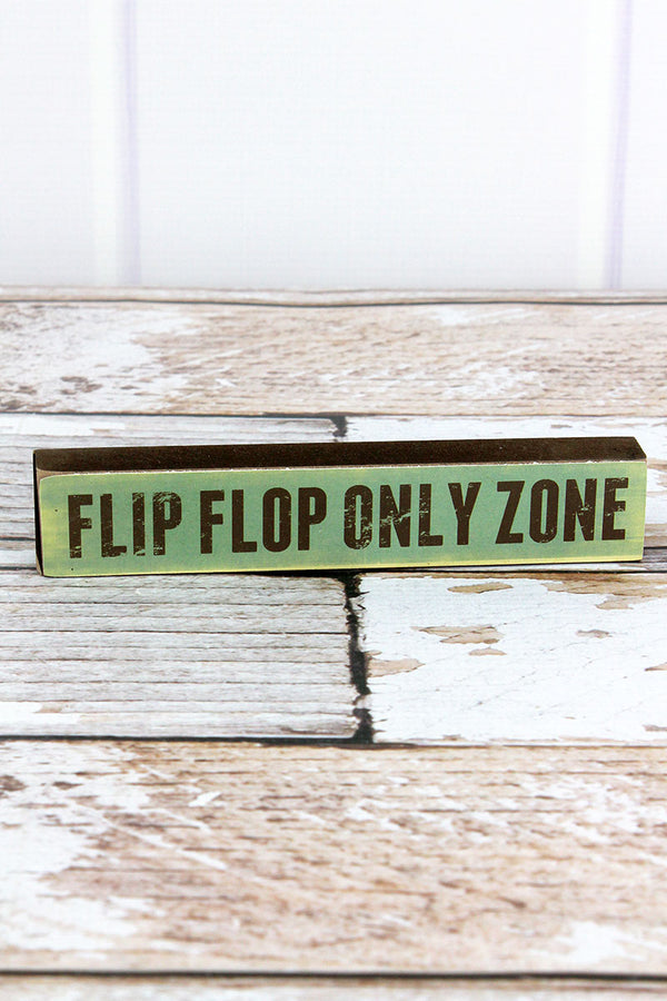 1.25 x 7 'Flip Flop Only Zone' Wood Block Sign