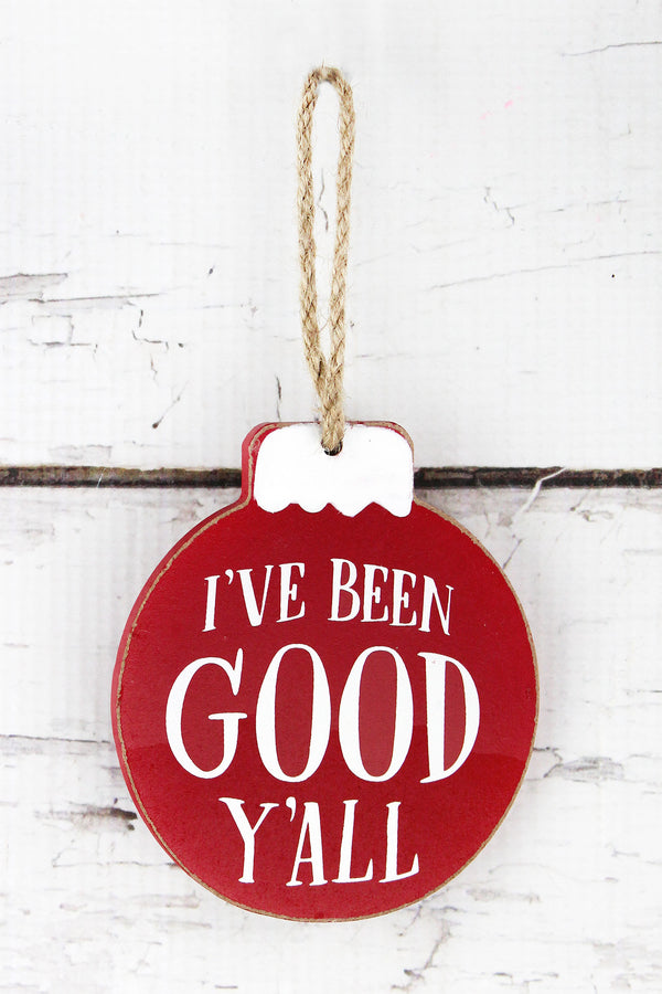 I've Been Good Y'all Wood Ornament, 4""