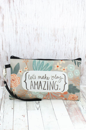 Let's Make Today Amazing Zippered Pouch