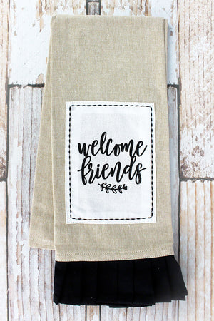 Welcome Friends Tea Towel